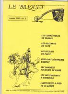 Le BRIQUET Revue Des Collectionneurs Figurines Historiques Centre-loire - Militaria Soldat Costume -Année 1999 N°2 - Revues & Journaux