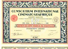 ACTION DE 100 FRS - CONSORTIUM INTERNATIONAL CINEMATOGRAPHIQUE --1928 - Cinéma & Théatre