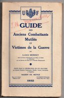 Guide Des Anciens Combattants Mutilés Et Victimes De La Guerre, Lucien Monnet, 1932 (guerre De 1914 - 1918) - Bücher