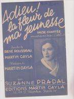 (J2)adieu La Fleur De Ma Jeunesse , SUZANNE PRADAL , Musique : MARTIN CAYLA , Paroles : RENE ROUSSEAU - Noten & Partituren