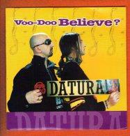 1 Cd 2 Titres Voo Doo Believe Datura - Disco, Pop