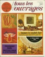 Toute La Broderie, Tous Les Ouvragesn°196, Crochet D´art  Napperon, Coussin, Dessus De Lit, Jouets - Knutselen / Techniek