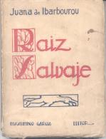 RAIZ SALVAJE - JUANA DE IBARBOUROU - MAXIMINO GARCIA EDITOR - MONTEVIDEO 1924 DEDICADO Y AUTOGRAFIADO POR LA ESCRITORA - Letteratura
