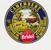 H 927 / ETIQUETTE CAMEMBERT  . BRIDEL  EST UN VRAI REGAL  RETIERS    ILE ET VILAINE - Fromage