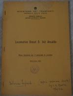 FERROVIE DELLO STATO RAILWAY ITALIAN LOCOMOTORE DIESEL D. 342 ANSALDO 1961 - Unclassified