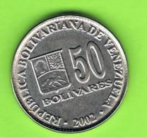 VENEZUELA -  50  Bolivar   2002  KM82 - Venezuela