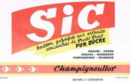 BUVARD : SIC BOISSON GAZEIFIEE AUX EXTRAITS CONCENTRES DE FRUITS FRAIS  - PUR SUCRE - CHAMPIGNEULLES - Alimentaire