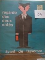 Affiche SNCF De Sécurité - 04 - Regarde Des Deux Cotés; Avant De Traverser - Publicité
