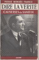 PIERRE MENDES FRANCE / DIRE LA VERITE - CAUSERIES DU SAMEDI - (JUIN 1954 - FEVRIER 1955) - Politique