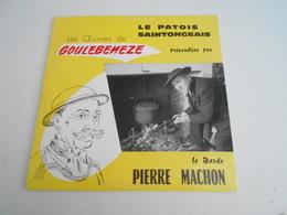 LP. 33T. LE PATOIS SAINTONGEAIS. Les OEuvres De GOULEBENEZE Présentées Par Le Barde PIERRE MACHON. - Country Et Folk