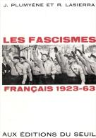 LES FASCISMES FRANCAIS 1923 1963 MOUVEMENT FASCISTE LIGUE CAGOULE AF FAISCEAU PPF