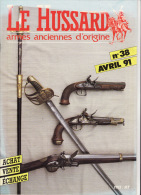 Revue Le Hussard Armes Anciennes D´origine N°38 Avril 91 - Libros, Revistas, Cómics