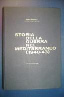 PFR/6 R.Bernotti STORIA DELLA GUERRA NEL MEDITERRANEO Vito Bianco Ed.1960/NAVI MARINA - Italiano
