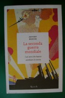 PFR/10 Antony Beevor LA SECONDA GUERRA MONDIALE Rizzoli I^ Ed. 2013 - Italiano