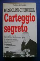 PFR/13 Fabio Andriola MUSSOLINI-CHURCHILL CARTEGGIO SEGRETO Piemme I^ed.1996 - Italiano