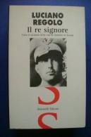 PFR/14 Luciano Regolo IL RE SIGNORE - UMBERTO DI SAVOIA Simonelli Editore I^ed.1998 - Italiano