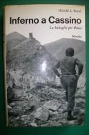 PFR/20 Bond INFERNO A CASSINO La Battaglia Per Roma Mursia Ed.1973 - Italian
