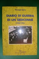 PFR/22 G.Spina DIARIO DI GUERRA DI UN SEDICENNE 1944-1945 Settimo Sigillo 1998/R.S.I. - Italiano