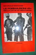 """PFR/23 Giaccardi LE FORMAZIONI """"R"""" NELLA LOTTA DI LIBERAZIONE L'arciere 1980/RESISTENZA - Italiano"""