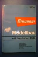 PFR/44 CATALOGO MODELLISMO GRAUPNER 1964/AEREI/NAVI/MOTORI/ACCESSORI - Catalogues