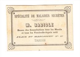 (Maladies Secrètes à Tarbes ?). PUBLICITES (65) - Carte De Visite De Monsieur (ou Madame ?). Badiole, Place Du Marcadieu - Visiting Cards