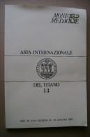 PBZ/34 Catalogo Asta Internaz. DEL TITANO 13 - MONETE E MEDAGLIE Antiche 1983 - Libri & Software