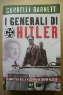 PBZ/35 Correlli Barnet I GENERALI DI HITLER Bur Rizzoli 2000 - Italiano