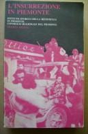PBZ/36 L´INSURREZIONE IN PIEMONTE 1945 Franco Angeli Ed.1987/Valsesia/Langhe/V Alli Di Susa, Sangone, Chisone, Germanasc - Italiano