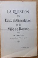 Fascicule 1924 - LA QUESTION Des EAUX D´ALIMENTATION De La VILLE DE ROANNE - M. REURE Conseiller Municipal - Livres, BD, Revues