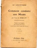 SCOUTISME  - LE  LOUVETISME -  COMMENT  CONDUIRE UNE MEUTE - Traduit Par L.Doliveux Commisaire Des Scouts De France 1939 - Non Classés