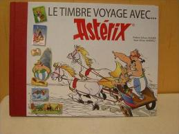 France. Livre Le Timbre Voyage Avec Astérix. Livre De 88 Pages Contenant 6 Feuillets Gommés - Neufs