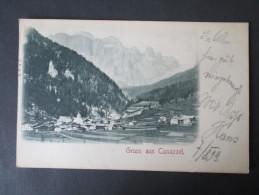 AK Österreich / Italien 1899 Gruss Aus Canazzei Stempel: Campitello Echt Gelaufen! Verlag: J.F.A.B. - Trento