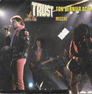 45 T  TRUST     **  TON DERNIER ACTE - Hard Rock & Metal