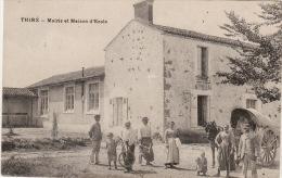 THIRE -  Mairie Et Maison D'école (tres Animée ,belle Carte Peu Courante) - France