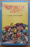 Il ETAIT UNE FOIS - Livre Charles PERRAULT&Madame D´AULNOY- CONTES DE FEES -  Illustré Par G. BOURET - Ed Originale - Boeken, Tijdschriften, Stripverhalen