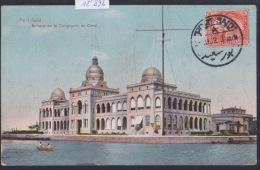 Egypte Port Said - Les Bureaux De La Compagnie Du Canal Vers 1912 (12´896) - Port-Saïd