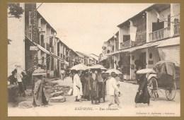 HAÏPHONG.-- Rue Chinoise - Rue De BAC-NINII - CHINE- CHINESE -TRES ANIMEE - Vietnam