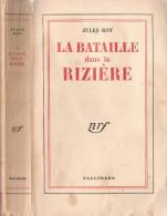 BATAILLE DANS LA RIZIERE JULES ROY GUERRE INDOCHINE COREE  EXTREME ORIENT CEFEO TEMOIGNAGE