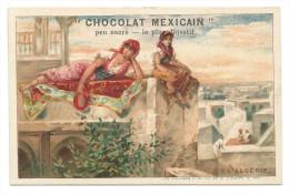 Chromo Publicitaire Chocolat MEXICAIN - L'Algérie - Lith Vieillemard & Fils, Paris - Chocolat