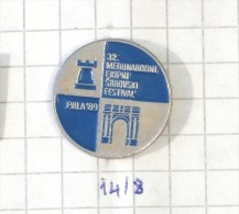 32. INTERNATIONAL TEAM CHESS FESTIVAL 1989 PULA (Croatia) Yugoslavia / FIDA Shampionship échecs Ajedrez Schach Scacchi - Pin's & Anstecknadeln