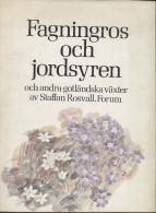 Fagningros Och Jordsyren Och Andra Gotländska Växter; Av Staffan Rosvall - Langues Scandinaves