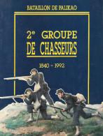HISTORIQUE 2 GROUPE CHASSEURS 1840 1992 BCP BATAILLON PALIKAO EMPIRE ITALIE ALGERIE CHINE GUERRE 1870 1914 1939