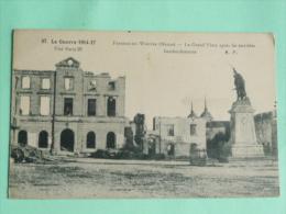 La Guerre 1914-17, FRESNES EN WOEVRE, La Grand 'Place Après Les Terribles Bombardements. - Guerre 1914-18
