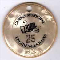 Jeton De Casino Municipal Enghien-les-Bains 25 Francs Cygne (Percé) - Casino