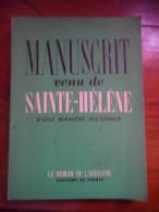 Manuscrit Venu De Sainte-Hélène D'une Manière Inconnue (Jean Rumilly) éditions Horizons De Paris De 1947 - Livres, BD, Revues