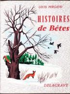 Louis Pergaud - Histoires De Bêtes - Librairie Delagrave - ( 1966 ) . - Books, Magazines, Comics