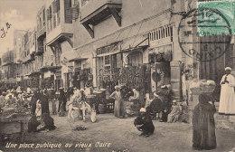 Q Q  858 /  C P A   EGYPTE -  LE CAIRE  UNE PLACE PUBLIQUE AU VIEUX CAIRE - El Cairo
