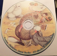 65 Poultry, Chickens, Geese Books, Guide, Catalogs. Reference Library CD - Books, Magazines, Comics