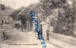 34 - MONTPELLIER - LE QUARTIER GENERAL - Montpellier