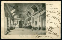 Château De COMPIEGNE - Salle Des Gardes (carte Expédiée En 1906) - Compiegne